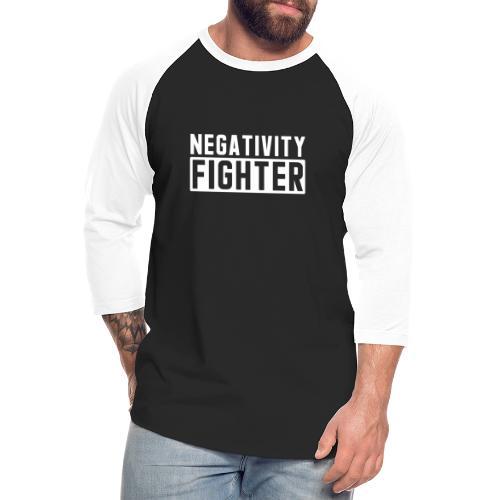 Negativity Fighter - Unisex Baseball T-Shirt