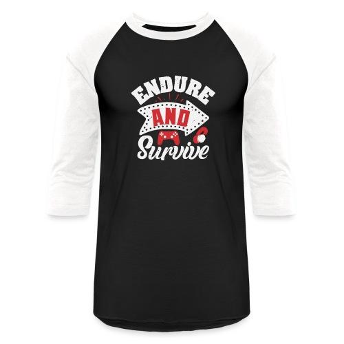 Endure and survive - Unisex Baseball T-Shirt
