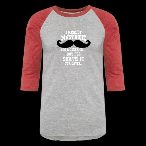 Mustache Pun - Baseball T-Shirt