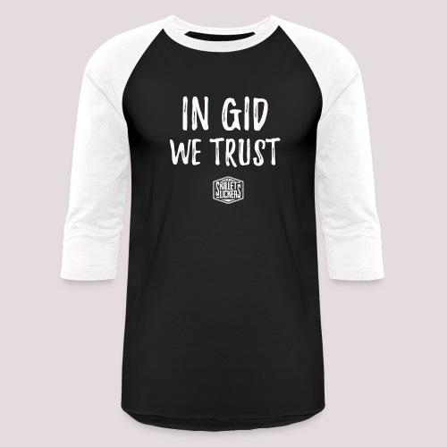In Gid We Trust - Unisex Baseball T-Shirt