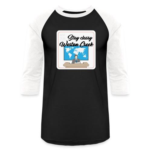 Stay Classy Weston Creek - Unisex Baseball T-Shirt