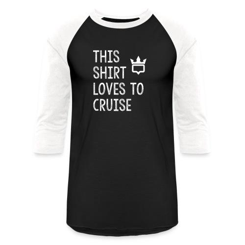 This shirt loves to cruise T-shirt - Baseball T-Shirt
