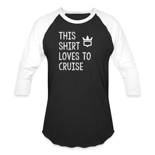 This shirt loves to cruise T-shirt - Unisex Baseball T-Shirt