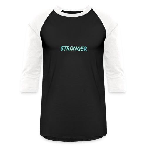stronger - Baseball T-Shirt