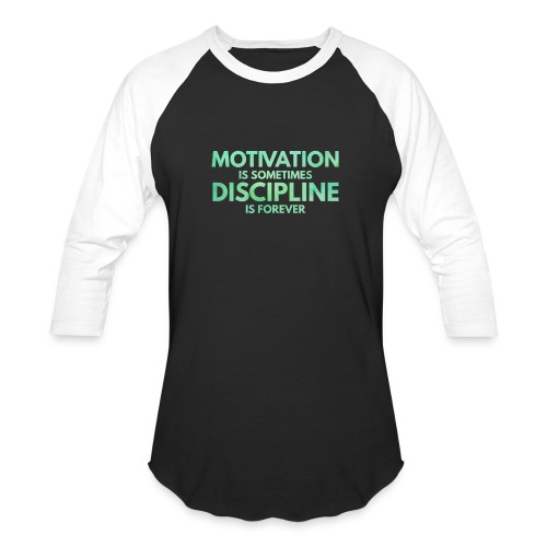 Motivation is Sometimes Discipline is Forever - Baseball T-Shirt