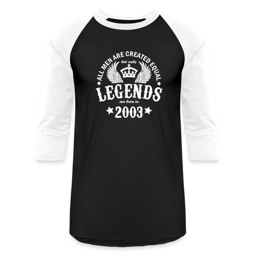 Legends are Born in 2003 - Unisex Baseball T-Shirt