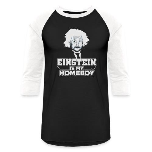 Einstein Is My Homeboy - Baseball T-Shirt