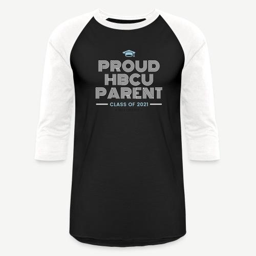 Proud HBCU Parent - Class of 2021 - Unisex Baseball T-Shirt