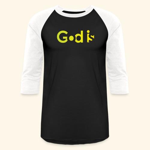 GOD IS #7 - Baseball T-Shirt
