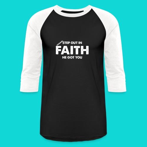 Step Out In Faith - Baseball T-Shirt