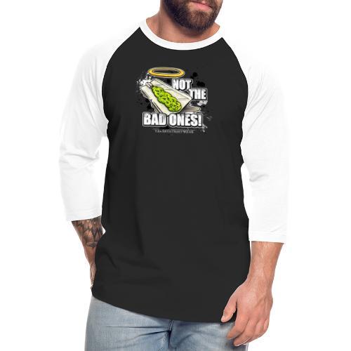 not the bad ones - Unisex Baseball T-Shirt