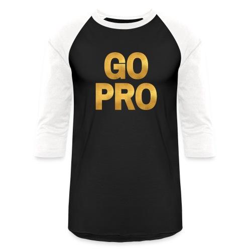 GO PRO - Gold Foil Look - Unisex Baseball T-Shirt