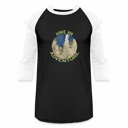 Have an Adventure - Baseball T-Shirt