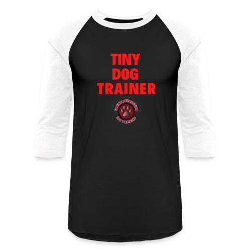 Tiny Dog Trainer - Unisex Baseball T-Shirt