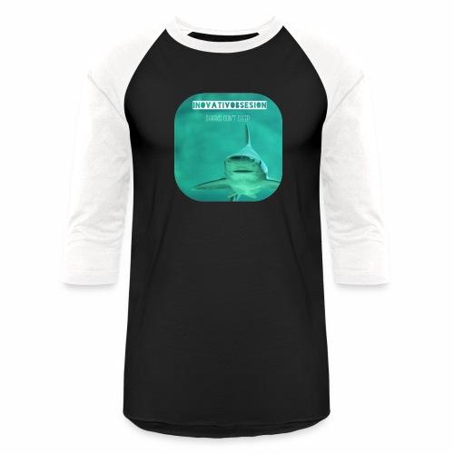 "InovativObsesion ""SHARKS DON'T SLEEP"" apparel - Baseball T-Shirt"