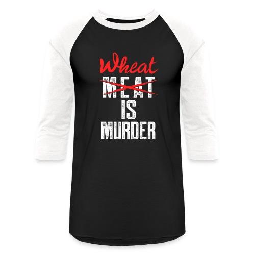 Wheat is Murder - Baseball T-Shirt