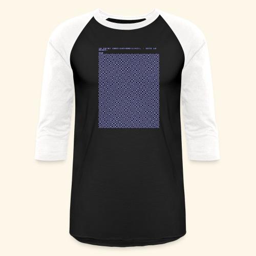 10 PRINT CHR$(205.5 RND(1)); : GOTO 10 - Baseball T-Shirt