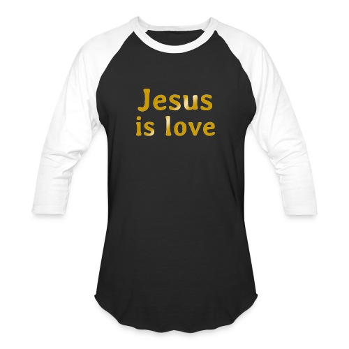 Jesus is love - Baseball T-Shirt