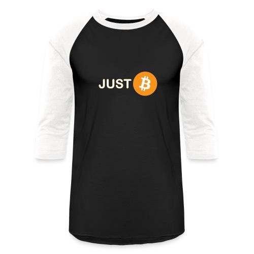 Just be - just Bitcoin - Unisex Baseball T-Shirt