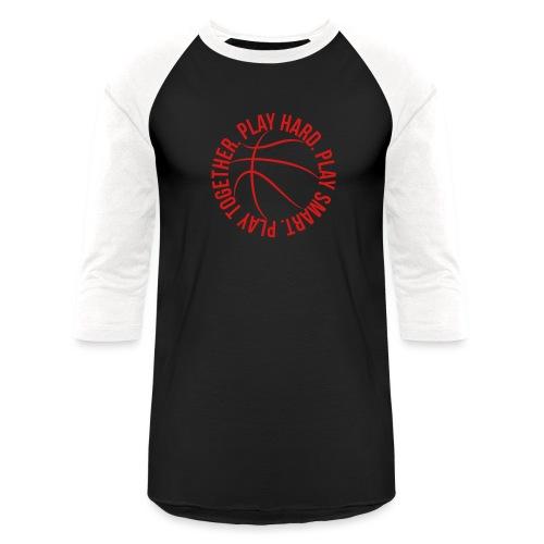play smart play hard play together basketball team - Unisex Baseball T-Shirt