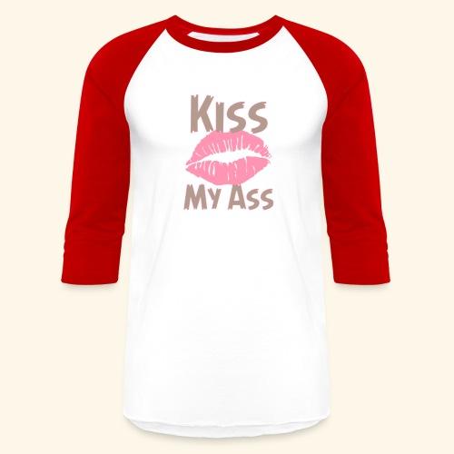 Kiss my ass - Baseball T-Shirt