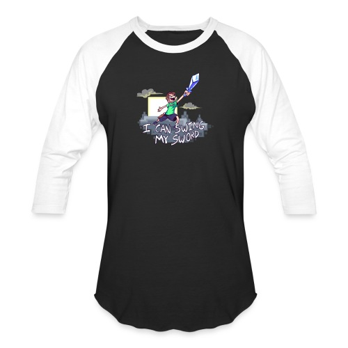 I Can Swing My Sword - Unisex Baseball T-Shirt