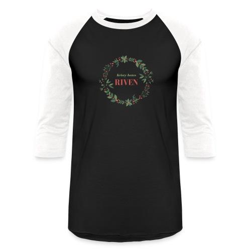 Kristy hates Riven - Baseball T-Shirt