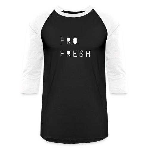 Fro fresh - Unisex Baseball T-Shirt