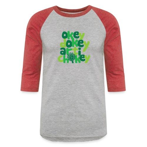 Okey Dokey Artichokey - Baseball T-Shirt