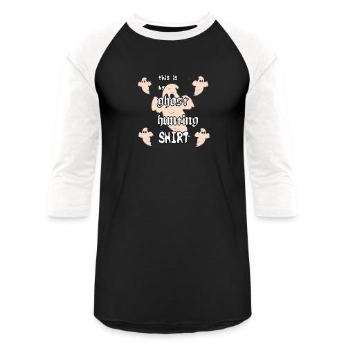 Ghost hunting shirt - Unisex Baseball T-Shirt