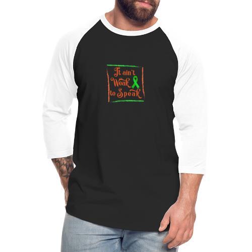 It aint weak to speak - Unisex Baseball T-Shirt