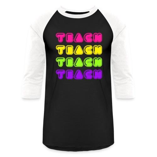 TEACH - Baseball T-Shirt