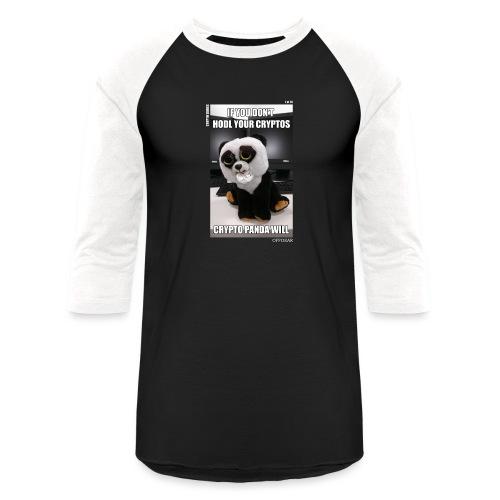 If Don't HODL Your Cryptos... - Baseball T-Shirt