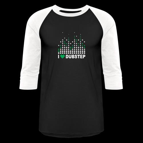 I heart dubstep - Baseball T-Shirt