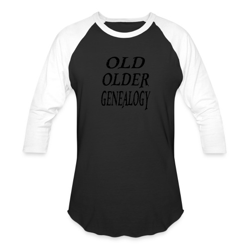 Old older genealogy family tree funny gift - Baseball T-Shirt