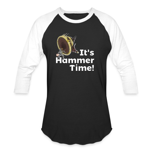 It's Hammer Time - Ban Hammer Variant - Unisex Baseball T-Shirt