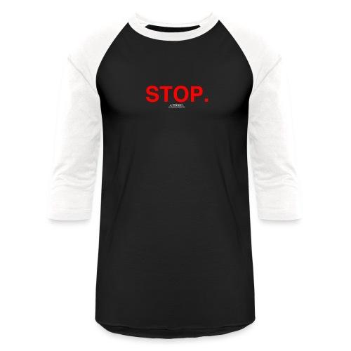 stop - Unisex Baseball T-Shirt