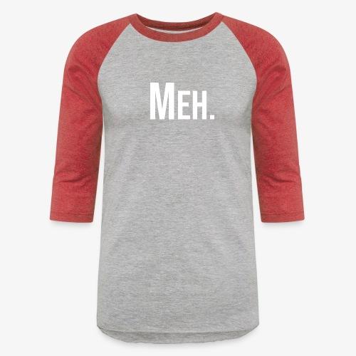 meh - Baseball T-Shirt
