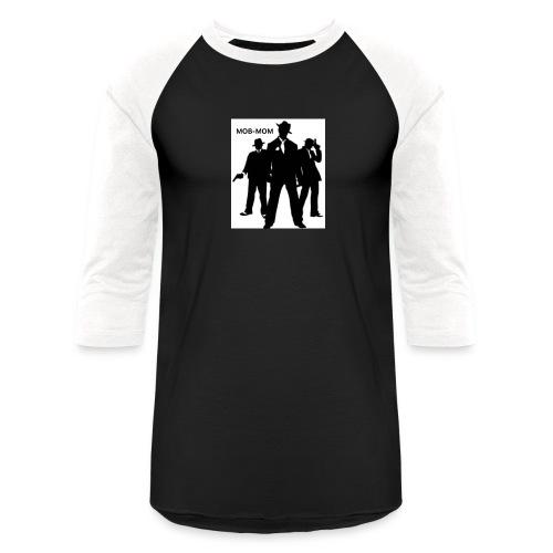 MOB-MOM KEEPING IT GANGSTA* - Unisex Baseball T-Shirt