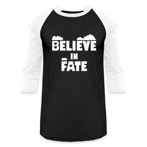 Believe In Fate   Mike Fate - Baseball T-Shirt