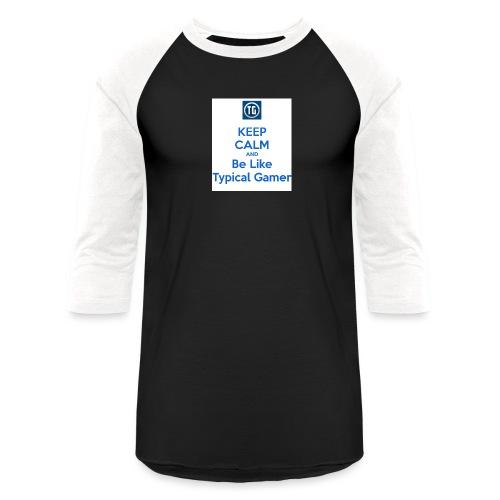 keep calm and be like typical gamer - Baseball T-Shirt