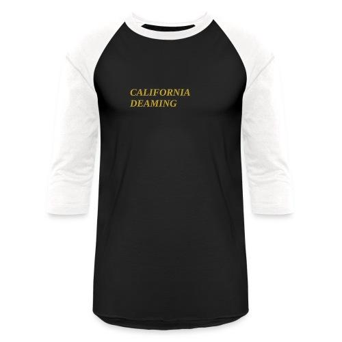 CALIFORNIA DREAMING - Baseball T-Shirt