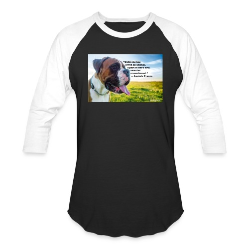 Until one has loved an animal - Baseball T-Shirt