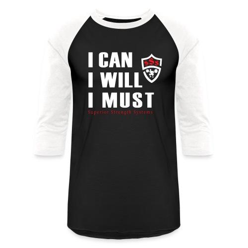 I can I will I must - Baseball T-Shirt