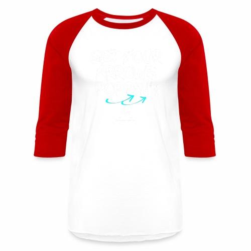 Get Your Arrows Poppin'! [fbt] 2 - Baseball T-Shirt