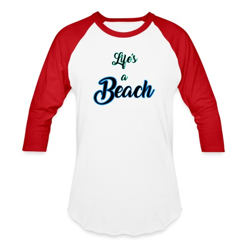 Life's a Beach - Baseball T-Shirt