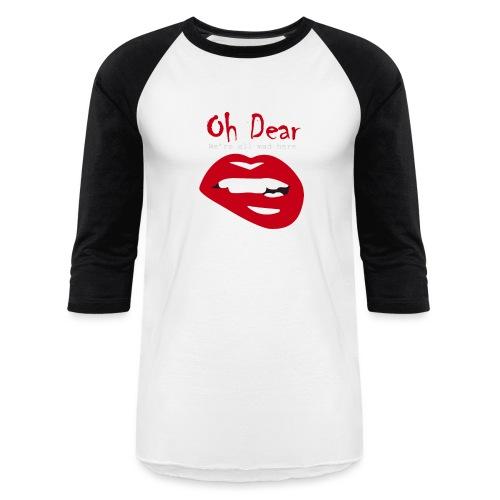 Oh Dear - Baseball T-Shirt
