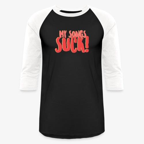My Songs Suck Logo - Baseball T-Shirt