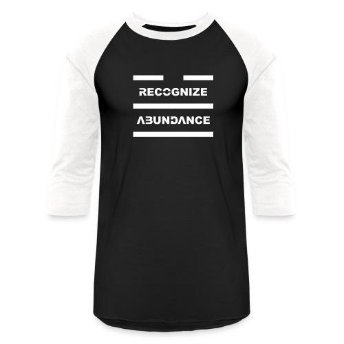 Recognize Abundance White Letters - Unisex Baseball T-Shirt