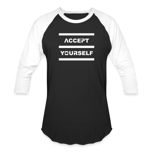 Accept Yourself White Letters - Unisex Baseball T-Shirt